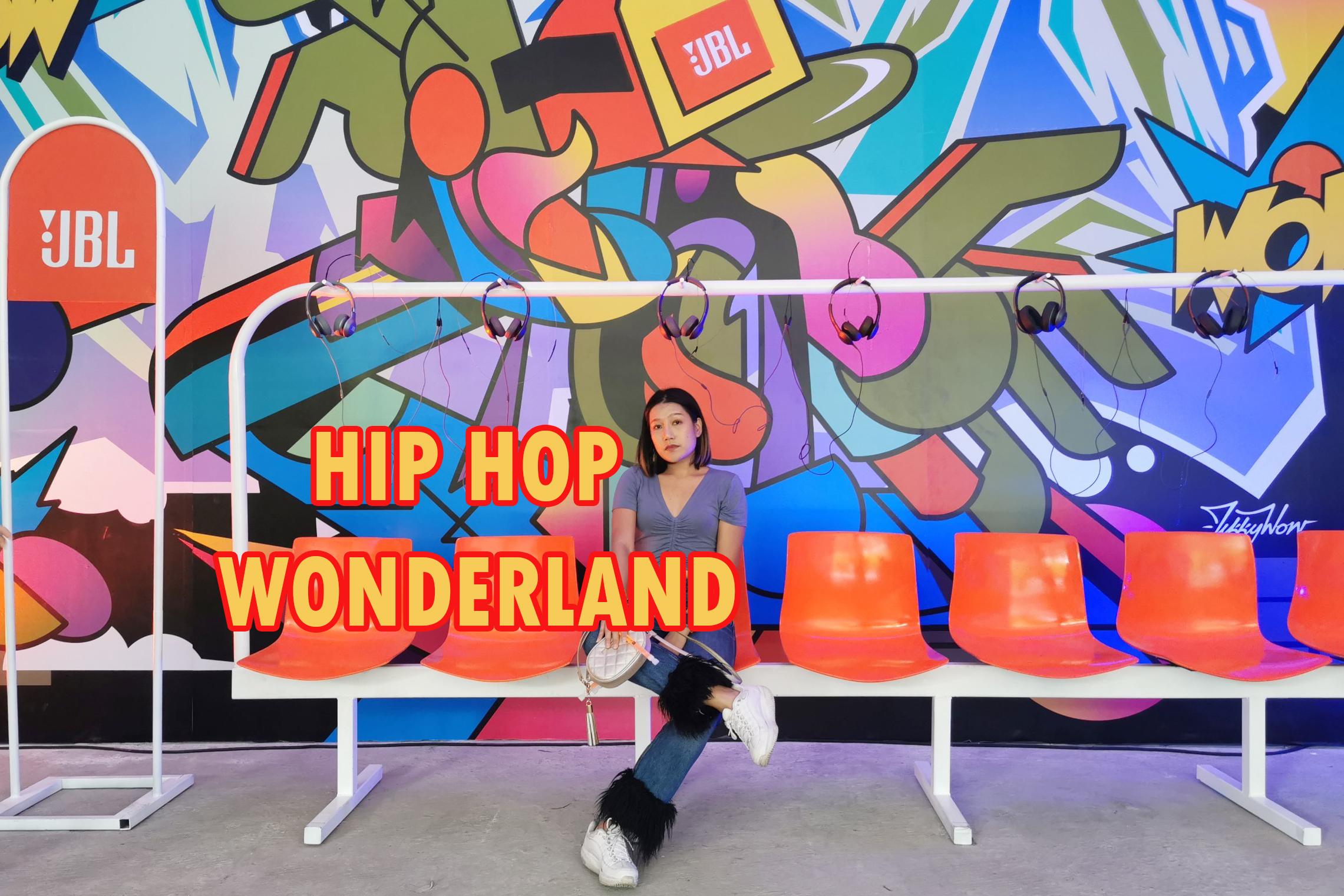 HIP HOP WONDERLAND ดินเเดนของชาวฮิปฮอปที่เเท้จริง!